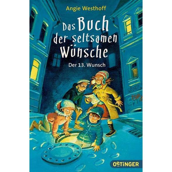 Der 13. Wunsch / Das Buch der seltsamen Wünsche Bd. 2